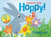 HOORAY FOR HOPPY! by Tim Hopgood