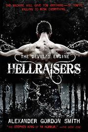 HELLRAISERS by Alexander Gordon Smith