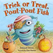 TRICK OR TREAT, POUT-POUT FISH by Deborah Diesen