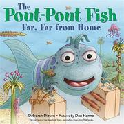 THE POUT-POUT FISH, FAR, FAR FROM HOME by Deborah Diesen