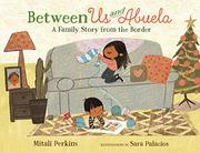 BETWEEN US AND ABUELA by Mitali Perkins