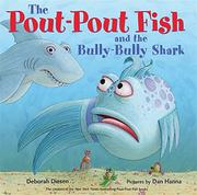 THE POUT-POUT FISH AND THE BULLY-BULLY SHARK  by Deborah Diesen