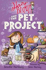 HAZY BLOOM AND THE PET PROJECT by Jennifer Hamburg