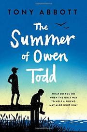 THE SUMMER OF OWEN TODD by Tony Abbott