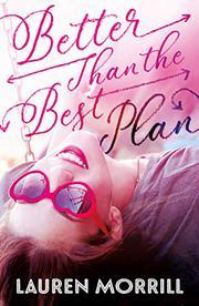BETTER THAN THE BEST PLAN by Lauren Morrill