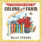 COLORS ON THE FARM by Billy Steers