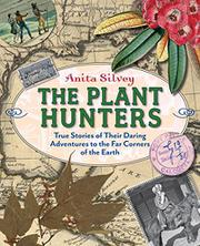 THE PLANT HUNTERS by Anita Silvey