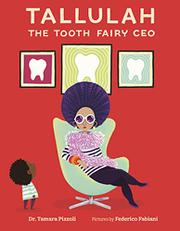 TALLULAH THE TOOTH FAIRY CEO by Tamara Pizzoli