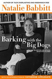 BARKING WITH THE BIG DOGS by Natalie Babbitt