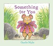 SOMETHING FOR YOU by Charlie Mylie