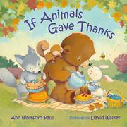 IF ANIMALS GAVE THANKS by Ann Whitford Paul