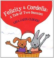 FELICITY & CORDELIA by Lisa Jahn-Clough