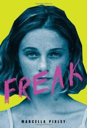 FREAK by Marcella Pixley