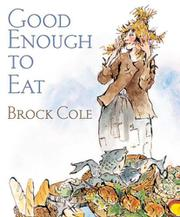 GOOD ENOUGH TO EAT by Brock Cole