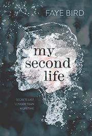 MY SECOND LIFE by Faye Bird