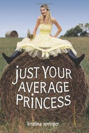 JUST YOUR AVERAGE PRINCESS by Kristina Springer