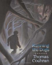 RUNNING THE DOGS by Thomas Cochran