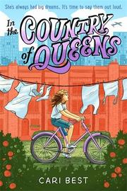 IN THE COUNTRY OF QUEENS by Cari Best