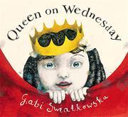 QUEEN ON WEDNESDAY by Gabi Swiatowska