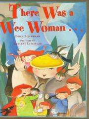 THERE WAS A WEE WOMAN... by Erica Silverman
