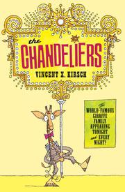 THE CHANDELIERS by Vincent X. Kirsch