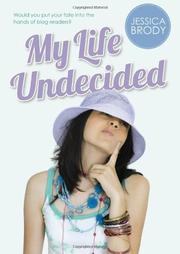 MY LIFE UNDECIDED by Jessica Brody