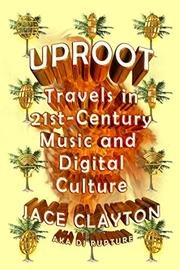 UPROOT by Jace Clayton