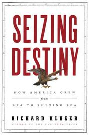 SEIZING DESTINY by Richard Kluger