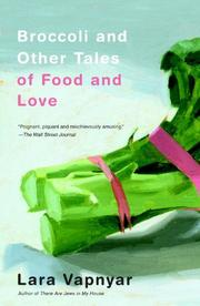 BROCCOLI AND OTHER TALES OF FOOD AND LOVE by Lara Vapnyar
