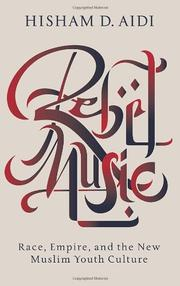 REBEL MUSIC by Hisham D. Aidi