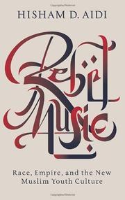 REBEL MUSIC by Hisham D. Aidi