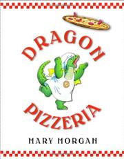DRAGON PIZZERIA by Mary Morgan