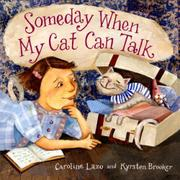 SOMEDAY WHEN MY CAT CAN TALK by Caroline Lazo