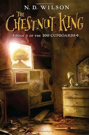 THE CHESTNUT KING by N.D. Wilson