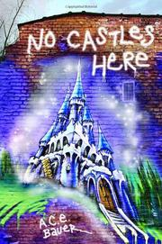 NO CASTLES HERE by A.C.E. Bauer