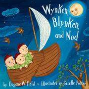 WYNKEN, BLYNKEN, AND NOD by Eugene W. Field