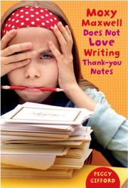 Cover art for MOXY MAXWELL DOES NOT LOVE WRITING THANK-YOU NOTES