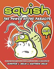 THE POWER OF THE PARASITE by Jennifer L. Holm