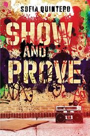 SHOW AND PROVE by Sofia Quintero