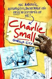 THE AMAZING ADVENTURES OF CHARLIE SMALL by Charlie Small