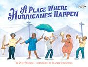 A PLACE WHERE HURRICANES HAPPEN by Renée Watson