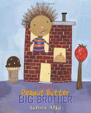 Book Cover for I'M YOUR PEANUT BUTTER BIG BROTHER