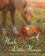 HUSH, LITTLE HORSIE by Jane Yolen