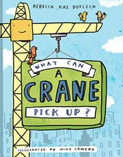Cover art for WHAT CAN A CRANE PICK UP?