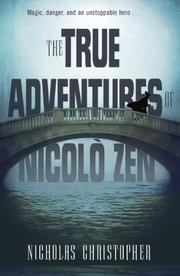 THE TRUE ADVENTURES OF NICOLÒ ZEN by Nicholas Christopher