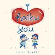 I HAIKU YOU by Betsy Snyder