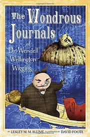 Cover art for THE WONDEROUS JOURNALS OF DR. WENDELL WELLINGTON WIGGINS