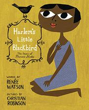HARLEM'S LITTLE BLACKBIRD by Renée Watson