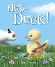 HEY, DUCK! by Carin Bramsen