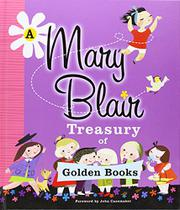 A MARY BLAIR TREASURY OF GOLDEN BOOKS by Mary Blair
